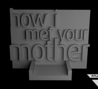 How I Met Your Mother 3d Models To Print Yeggi